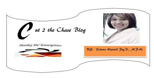 Cut 2 The chase blog:     Dr. Delores Harrell